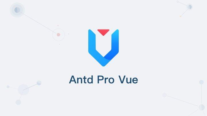 Antd Pro Vue - 基于阿里 Ant Design 的免费开源中后台前端/设计解决方案